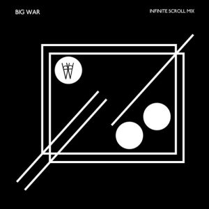 Big War – Infinite Scroll Mix