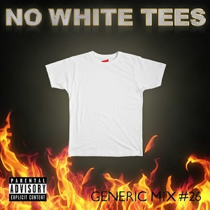 Generic Mix #26: No White Tees