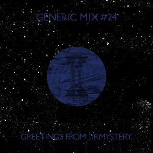 Generic Mix #24: Greetings from drmystery