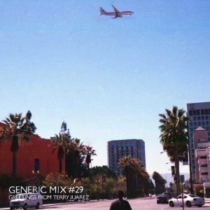 Generic Mix #29: Greetings from Terry Juarez