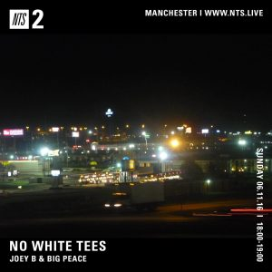 No White Tees – NTS Radio – 06/11/16