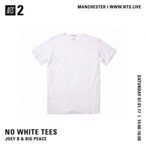 No White Tees – NTS Radio – 07/01/17
