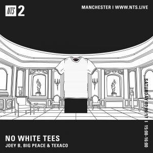 No White Tees – NTS Radio – 03/06/17