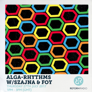 Alga Rhythms – Reform Radio – 27/07/17