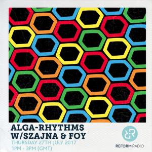 Alga Rhythms – Reform Radio – 27/07/17