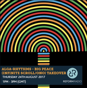 Alga Rhythms – Reform Radio – 24/08/17