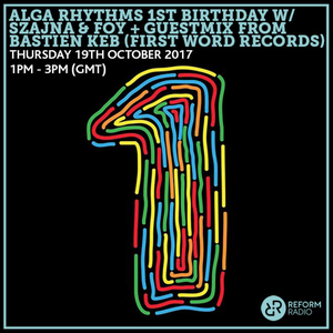 Alga Rhythms – Reform Radio – 19/10/17